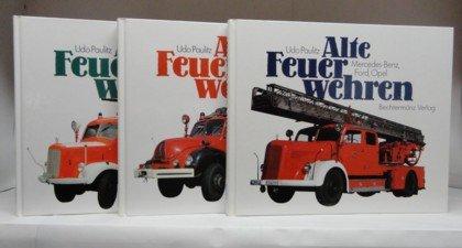 Alte Feuerwehren. 3 Bände. Band 1: Mercedes-Benz,: Udo Paulitz