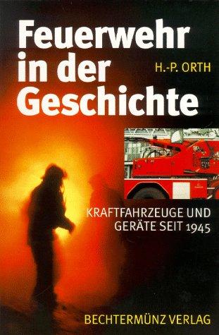 9783860471449: Feuerwehr in der Geschichte. Kraftfahrzeuge und Geräte seit 1945