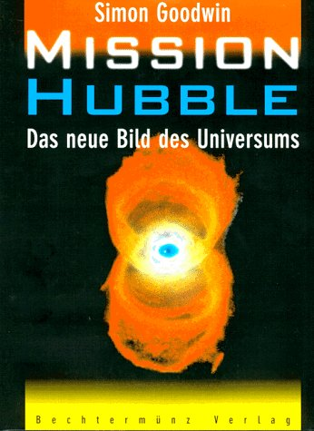 Mission Hubble. Das neue Bild des Universums
