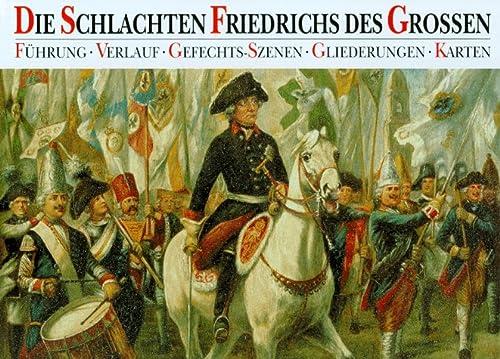 Die Schlachten Friedrichs des Grossen: Günter Dorn; Joachim