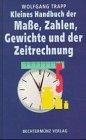 9783860472491: Kleines Handbuch der Maße, Zahlen, Gewichte und der Zeitrechnung