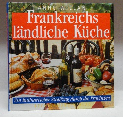 9783860472859: Frankreichs ländliche Küche. Ein kulinarischer Streifzug durch die Provinzen