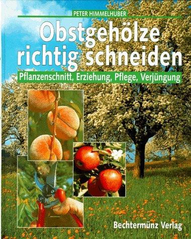 9783860473283: Obstgehölze richtig scheiden. Pflanzenschnitt, Erziehung, Pflege, Verjüngung