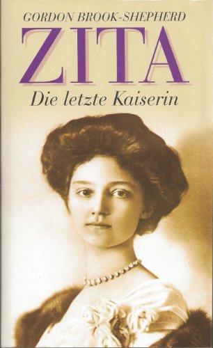 Zita Die Letzte Kaiserin Von Brook Shepherd Gordon Augsburg
