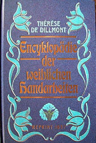 Encyklopädie der weiblichen Handarbeiten: Dillmont, Therese de