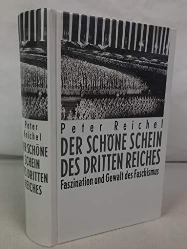 9783860475447: Der schöne Schein des Dritten Reiches. Faszination und Gewalt des Faschismus