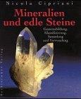 Mineralien und edle Steine : Minerali e: Cipriani, Nicola: