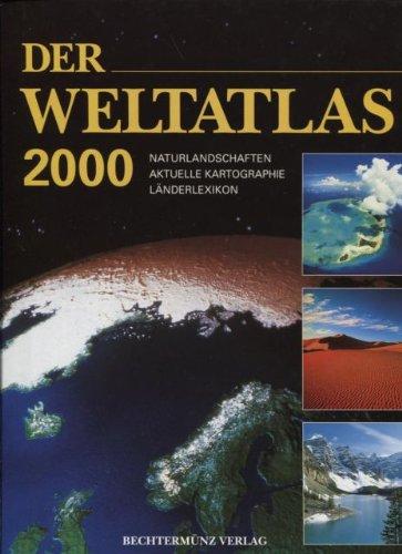 Der Weltatlas 2000. Naturlandschaften. Aktuelle Kartographie. L?nderlexikon: noname