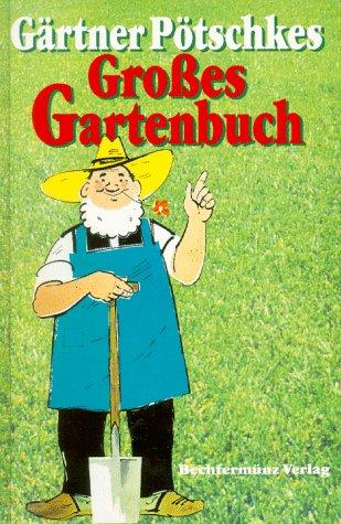 9783860477359: Gärtner Pötschkes Großes Gartenbuch
