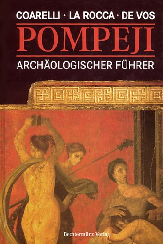 Pompeji. Archäologischer Führer: Filippo Coarelli; Eugenio