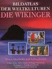 9783860477892: Bildatlas der Weltkulturen, Die Wikinger