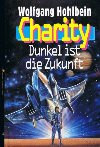 Charity : Die beste Frau der Space Force. Science-fiction-Roman. Charity-Serie, Band 1.