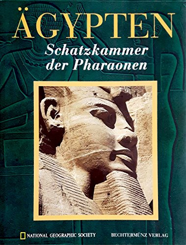Ägypten : Schatzkammer der Pharaonen.: National Geographic Society