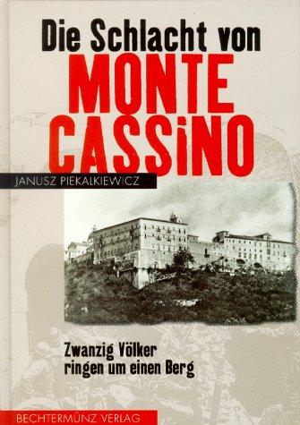 9783860479094: Die Schlacht von Monte Cassino. Zwanzig Völker ringen um einen Berg