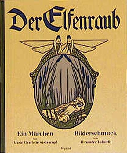 der elfenraub ein märchen reprint mit 12: marie charlotte siedentopf