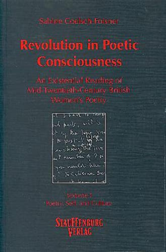 Revolution in Poetic Consciousness. An Existential Reading of Mid-Twentieth-Century Bristish Womens...