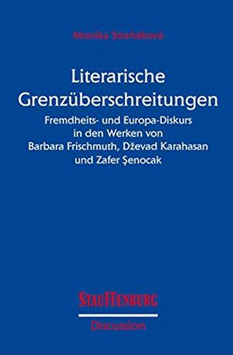 9783860570548: Literarische Grenz�berschreitungen: Fremdheits- und Europa-Diskurs in den Werken von Barbara Frischmuth, Dzevad Karahasan und Zafer Senocak