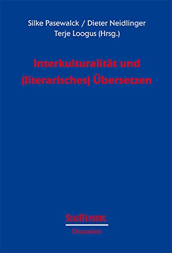 Interkulturalität und (literarisches) Übersetzen: Silke Pasewalck