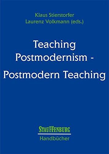 Teaching Postmodernism - Postmodern Teaching: Klaus Stierstorfer
