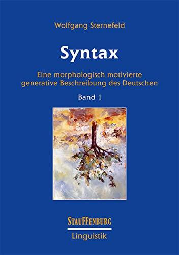 Syntax 1: Eine morphologisch motivierte generative Beschreibung des Deutschen (Paperback): Wolfgang...