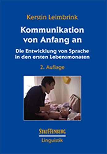 Kommunikation von Anfang an: Die Entwicklung von Sprache in den ersten Lebensmonaten: Kerstin ...