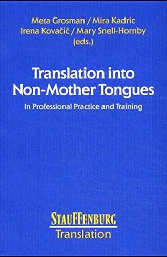9783860572474: Translation into non-mother tongues: In professional practice and training (Studien zur Translation)