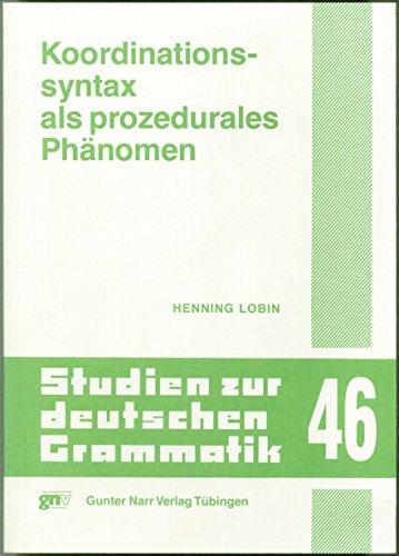 Koordinationssyntax als prozedurales Phänomen: Henning Lobin