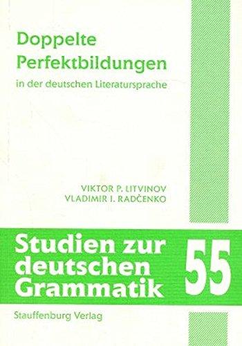 Doppelte Perfektbildungen in der deutschen Literatursprache: Viktor P. Litvinov