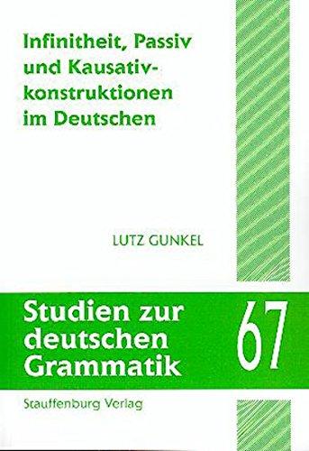 Infinitheit, Passiv und Kausativkonstruktionen im Deutschen: Lutz Gunkel