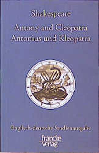 9783860575420: Antonius und Kleopatra / Antony and Cleopatra: Englisch-deutsche Studienausgabe (Engl. / Dt.) Englischer Originaltext und deutsche Prosaübersetzung