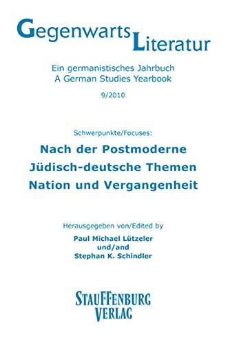 9783860575802: Gegenwartsliteratur 09. Nach der Postmoderne / Jüdisch-deutsche Themen / Nation und Vergangenheit