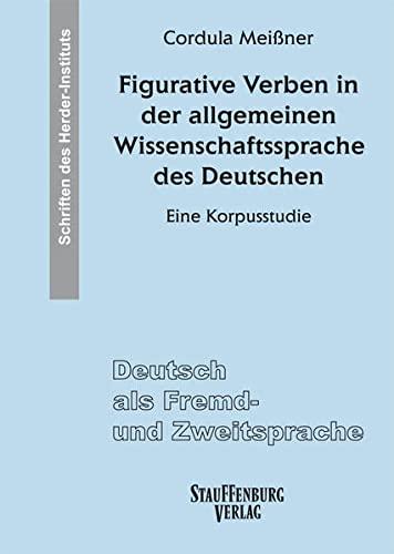 Figurative Verben in der allgemeinen Wissenschaftssprache des Deutschen: Eine Korpusstudie: Cordula...