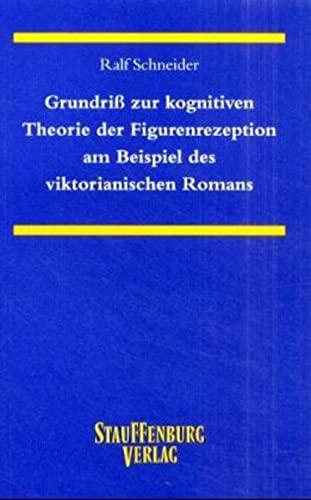 Grundriss zur kognitiven Theorie der Figurenrezeption am Beispiel des viktorianischen Romans (ZAA ...