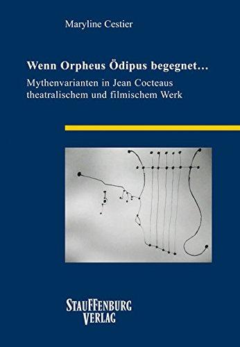 Wenn Orpheus Ödipus begegnet.: Maryline Cestier