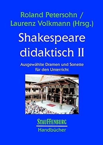 9783860579978: Shakespeare didaktisch II: Ausgewählte Dramen und Sonette für den Unterricht