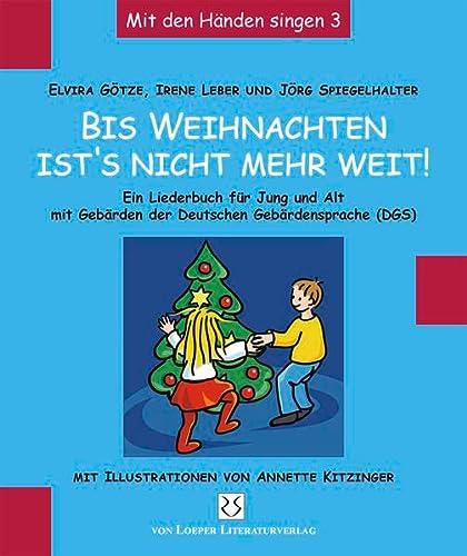 9783860591826: Bis Weihnachten ist's nicht mehr weit. Mit den Händen singen 3