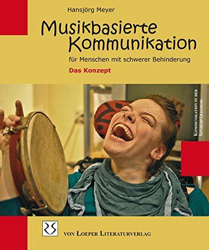9783860592090: Musikbasierte Kommunikation: f�r Menschen mit schwerer Behinderung - Das Konzept