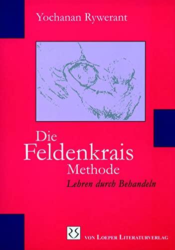 9783860596197: Die Feldenkrais Methode