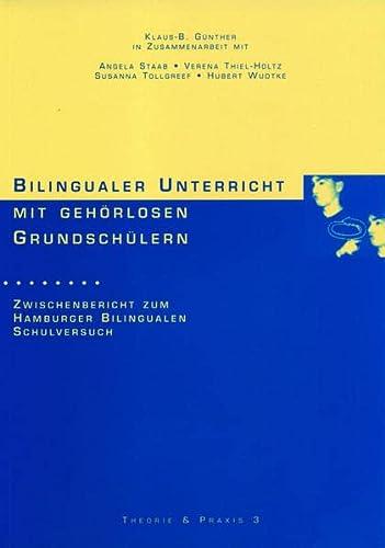 9783860599242: Bilingualer Unterricht mit gehörlosen Grundschülern: Zwischenbericht zum Hamburger Bilingualen Schulversuch