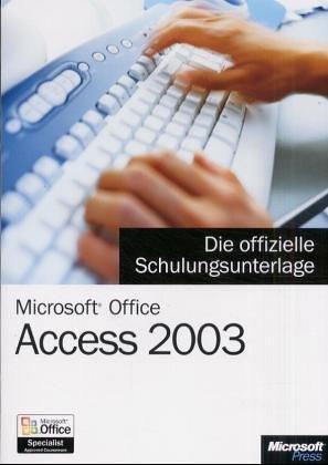 9783860630488: Microsoft Office Access 2003 - Die offizielle Schulungsunterlage