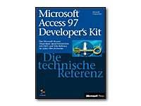 Die technische Referenz Microsoft Access 97 developer's kit : das Microsoft Access-, ...