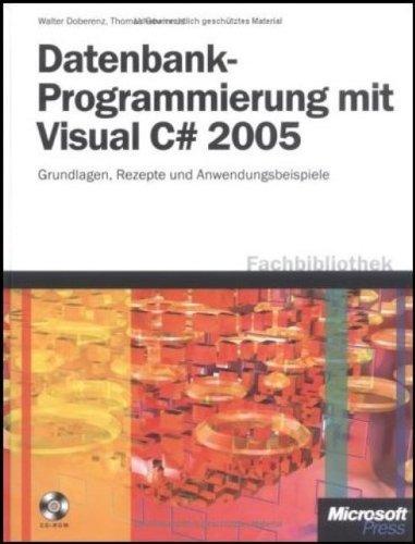 9783860635889: Datenbankprogrammierung mit Visual C# 2005: Grundlagen, Rezepte und Anwendungsbeispiele