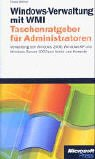 Windows-Verwaltung mit der Windows Management Instrumentation (WMI). Taschenratgeber für ...