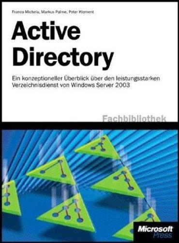 9783860636763: Active Directory. Ein konzeptioneller Überblick über den Verzeichnisdienst von Microsoft Windows Server 2003.