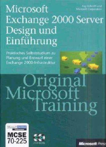 Microsoft Exchange 2000 Server Design und Einführung - Praktisches Selbststudium zu Planung ...