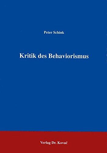 Kritik des Behaviorismus,: Schink, Peter: