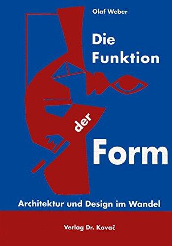 9783860642146: Die Funktion der Form . Architektur und Design im Wandel (Livre en allemand)