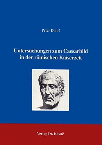 9783860643815: Untersuchungen zum Caesarbild in der roemischen Kaiserzeit (Studien zur Geschichtsforschung des Altertums)