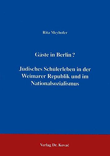 9783860644430: Gäste in Berlin?: Jüdisches Schülerleben in der Weimarer Republik und im Nationalsozialismus (German Edition)