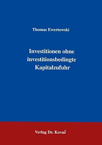 9783860645123: Investitionen ohne investitionsbedingte Kapitalzufuhr